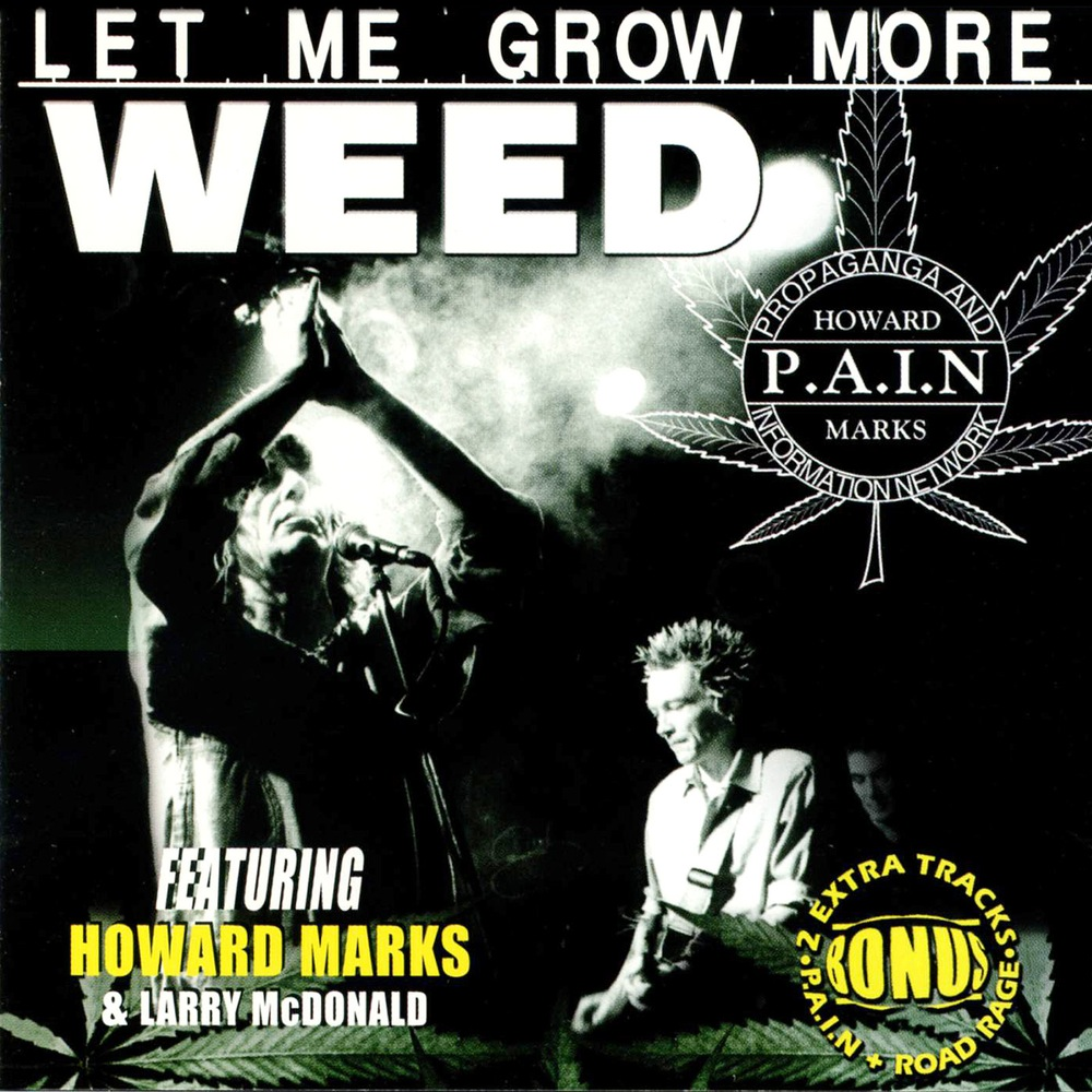 PAIN and Howard Marks - Let me Grow More Weed